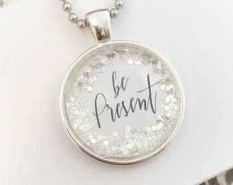 Be Present Round Pendant *or* CUSTOM Necklace, Quote Necklace, Word Necklace, Boho Necklace, Personalized Gift Bridesmaid Gift Keyring