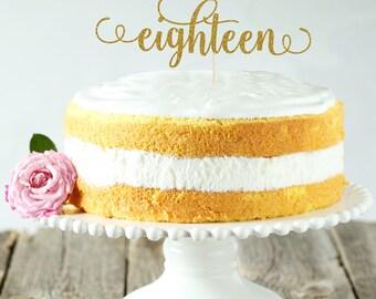 Eighteen Cake Topper, Cake Decoration, Glitter, Party Decoration, Custom, Gold, Silver, Birthday, 18th Birthday, Eighteenth