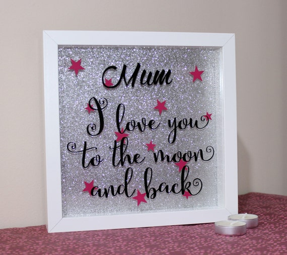 Mum I Love you to the Moon and back Wall Box frame, Mothers Day Gift ...