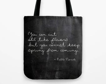 Pablo Neruda Quote Tote Bag, Large 18x18 Tote, Market Bag, Book Bag, Black Totebag, Inspirational Her, Gifts for Her, Gardener Gift