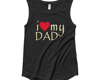 I Love my Dad- Ladies' Cap Sleeve T-Shirt