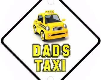 Car On Board sign - Dads Taxi Aluminium sign