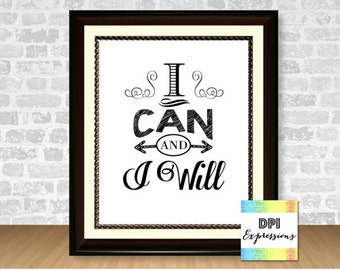 Inspirational Quote Art, I Can And I Will, Printable Wall Decor, Typography Poster, Printable Home Decor INSTANT DOWNLOAD