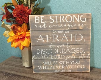 Custom Scripture Sign • Be Strong & Courageous • Religious home decor • Bible Verse Plaque • Shabby Chic Sign • Graduation Gift • Joshua 1
