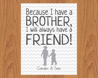 Because I have a Brother I'll always have a friend - Nursery Big Boy Room - Grey Chevron 11x14 Matte Finish Print (39)
