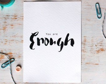 You are enough / Positive Quote / Postcard / A6 Mini Print / Hand drawn typography
