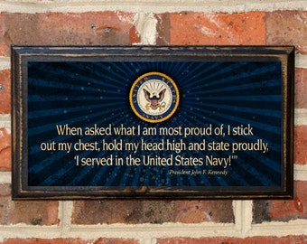 US Navy JFK Kennedy Short Quote Proud to Serve Wall Art Sign Plaque Gift Present Home Decor Vintage Style USNA Sailor Naval Academy Antique