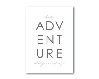 choose ADVENTURE always and always - Digital Download 5 x 7 in.