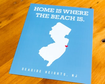 Seaside Heights, NJ - Home Is Where The Beach Is - Art Print  - Your Choice of Size & Color!