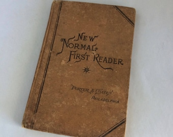 Antique Text Book, New Normal First Reader, 1885 edition, child's school book, hardcover, alphabet, reading, cursive, stories, illustrated