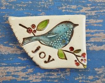 Joy, bluebird, clay magnet, ceramic magnet, inspirational magnet