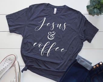 Jesus and Coffee | Jesus and Coffee Shirt | Coffee Shirt | Jesus Shirt | Coffee Gifts | Caffeine Shirt | Bella Canvas | Graphic Tee | Jesus