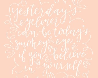 Yesterday's Eyeliner Can Be Today's Smokey Eye   Pep Talk Handlettered Print Download