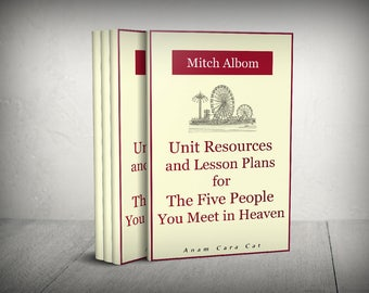 The Five People You Meet in Heaven Unit Resources| Ten Weeks | Lesson Plans High School LA Plans| Middle School Literacy Circle| Mitch Albom