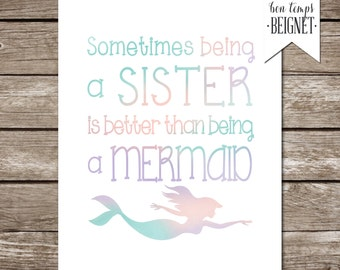 Sometimes Being a Sister is Better Than Being a Mermaid - 16x20 OR 8x10 - PRINTABLE ARTWORK - Instant Download