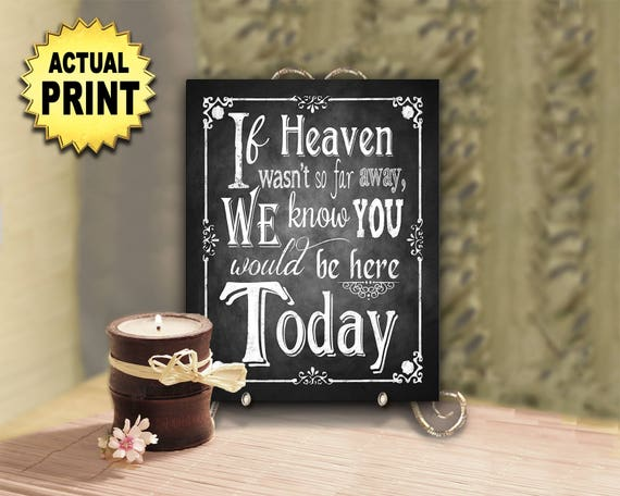 If Heaven Wasn't so Far Away Sign | PRINTED Wedding Sign, Wedding Memorial Sign, Memorial Wedding Sign, Heaven Sign, Chalkboard Wedding sign