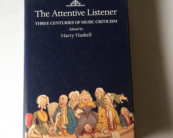 The Attentive Listener : Three Centuries of Music Criticism (1996, Hardcover)