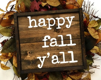 Happy Fall Y'all Handcrafted Wooden Sign // Southern Fall Sign // Farmhouse Fall Decor // Hand Painted Wood Sign // Fall Decor / Rustic Fall