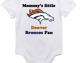 ON SALE Denver Broncos Mommys little fan Shirt Gerber onesie you pick size newborn / 0-3 / 3-9 / 12 / 18 24 month