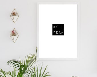 Hell Yeah  -  inspirational printable quote, typography DIGITAL  print download, Black