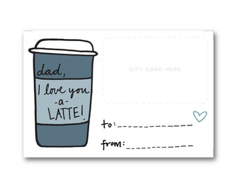 I Love You a Latte, Dad - Gift Card Holder