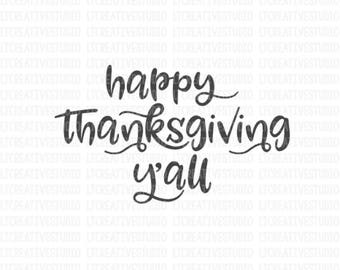 Happy Thanksgiving Y'all SVG, Thanksgiving SVG, Fall Cutting Files, Thanksgiving Svg, Svg Files, Cricut Cut Files, Silhouette Cut Files