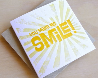 You make me smile - Valentine's Mothers day all occasion Spring, Letterpress Summer Sunshine Card. Bright sunshine yellow