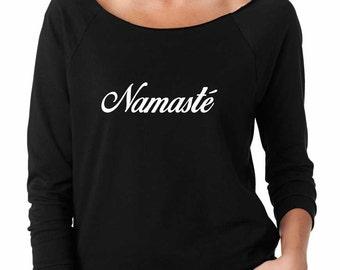 Namaste Sweatshirt. Super Soft & Lightweight, Women's Raw Edge Boat Neck Terry Sweatshirt with 3/4 length sleeves. Yoga Sweatshirt.