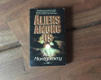 1986 Vintage Occult Book Aliens Among Us, Ruth Montgomery, Aliens, I don't want to say it's aliens..., extraterrestrials, used books, ET