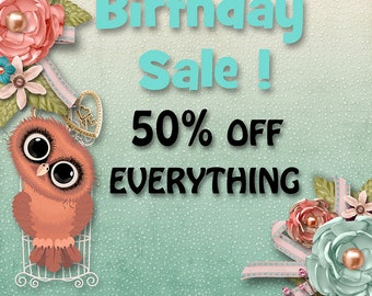BIRTHDAY SALE!  - Everything in the shop is 50% OFF- Commerical Use, kit, papers, elements etc.......