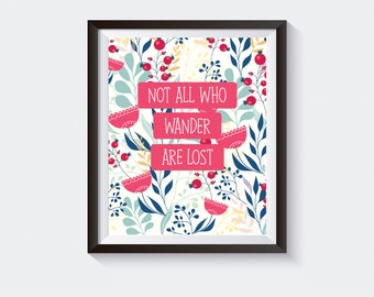 Not All Who Wander are Lost Printable Quote Wall Art, Home Decor, Travel Quotes, Inspirational Quote Download, Printable Art Poster, PDF