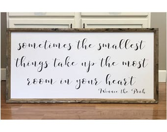 Winnie the Pooh, Sometimes the smallest things take up the most room in your heart Wood Framed Sign, Nursery Print