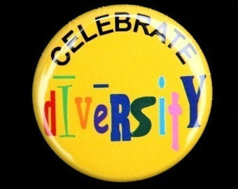 Celebrate Diversity - Button Pinback Badge 1 inch