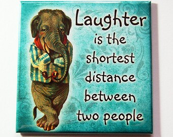Fridge magnet, Kitchen Magnet, Magnet, Inspirational Saying, Laughter is the shortest distance between two people, elephant (5295)