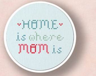 Home is Where Mom is Cross Stitch Pattern, Mother's Day Gift Text Modern Simple Cute Counted Cross Stitch Pattern PDF, Instant Download