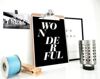 Wonderful Art Print, Typography Poster, Motivational Print, Inspirational Poster, Dorm Room Decor, Wall Art, Gift for Hipster, Gift for Men