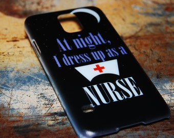 At Night I Dress Up As A Nurse Case For Samsung S5 S4 Back Cover Galaxy Phone Cases Nursing Plastic Humor Funny Hospital RN LPN Medical c74