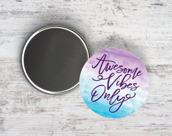 """Awesome Vibes Only 2.25"""" Magnet"""