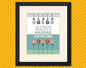 Wizard of Oz Inspired Art Print, Not In Kansas Quote - Various Sizes Available
