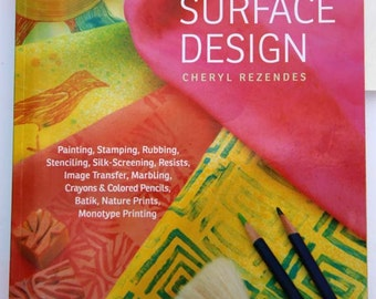 Book - Fabric Surface Design - Monotype printing on fabric - Silk Screening - Foiling - Textile Paint - Shibori - Fabric Crayons