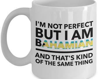 Bahamian Mug - I'm not perfect but I am Bahamian and that's kind of the same thing - Bahamian Flag Letter Coffee Mug - Bahamian Gift