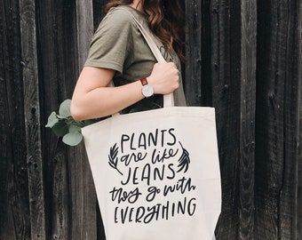 Plants Are Like Jeans Natural Canvas Handlettered Tote Bag | Farmer's Market Tote | Grocery Tote
