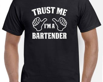 Bartender Shirt-Trust Me I'm A Bartender Gift for Him or Her Men Womens T Shirt