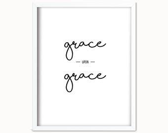 Grace Upon Grace | John 1 16 | Black and White | Bible Verse Printable | Bible Verse Print | Grace Upon Grace Print | Bible Printable