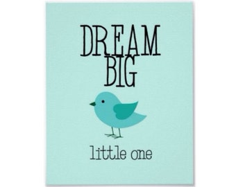 Quote Print for Bird Nursery Decor 8x10 -- Dream Big Little One