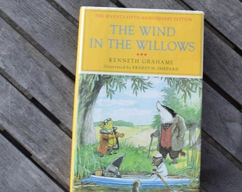 Vintage 1983 The Wind in the Willows by Kenneth Grahame Seventy-Fifth Anniversary Edition Hardcover Children's Book Ernest H. Shepard