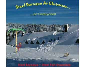 Steel Drum Music CD: Steel Baroque at Christmas - Traditional Christmas Music on Steel Pans
