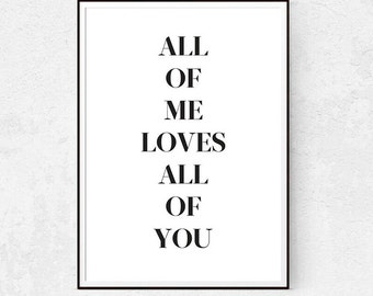 All Of Me Loves All Of You, Love Quote, Black and White Typography Print, Scandinavian Home Decor, Inspirational Quote, Quote Wall Art.