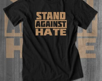 Stand Against Hate T-Shirt Afrocentric TShirt African American T-shirts Men Clothing inequality discrimination racism tee kaepernick kneel
