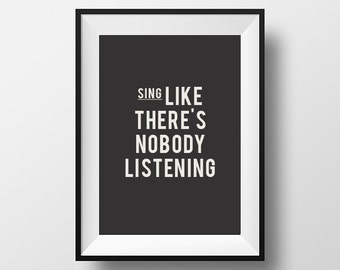 Singing quote, sing, quote poster, poster, bedroom decor, be positive, instant download, digital art, printable art